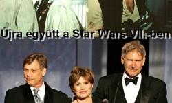 Most már biztos, újra együtt a Star Wars VII.-ben!