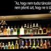 Egy újabb jó tanács alkohol barátunktól