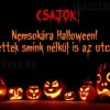 Csajok! Nemsokára Halloween!