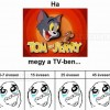 Ha Tom & Jerry megy a tv-ben