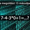 Ki tudja a megoldást 15 másodperc alatt?