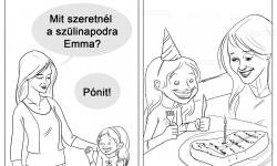 Mit szeretnél a szülinapodra Emma?