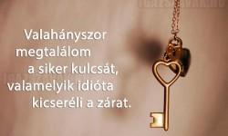 Valahányszor megtalálom a siker kulcsát…
