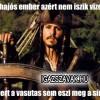 A hajós ember nem iszik vizet…