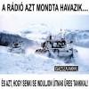 A rádió azt mondta havazik…