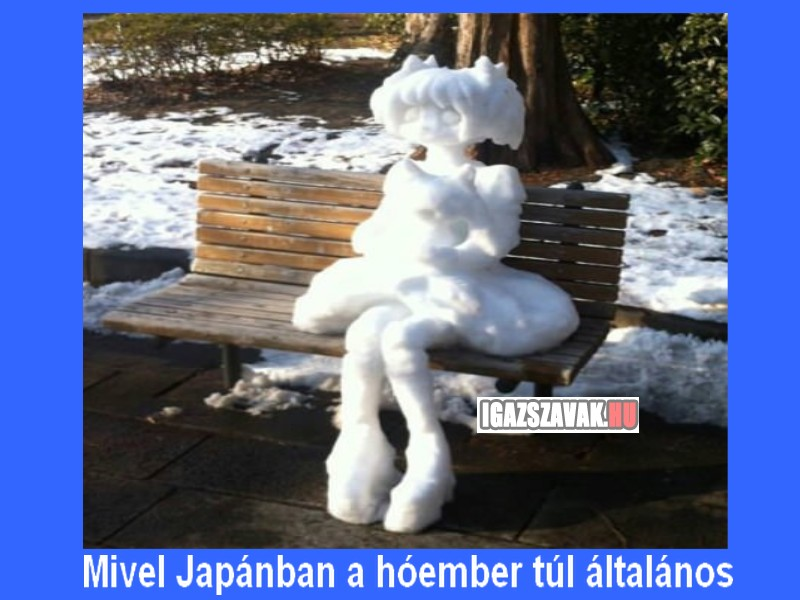 Mivel Japánban  a hóember túl általános!