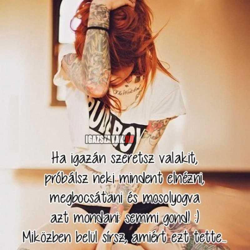 ha tényleg igazán szeretsz valakit