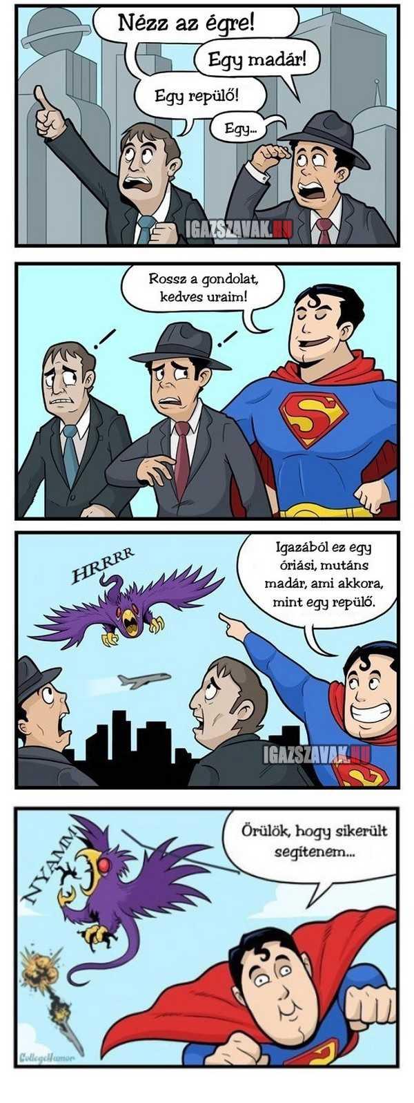 superman mindig segít ha baj van