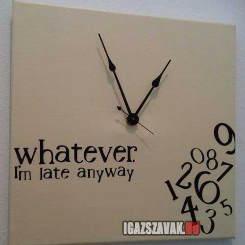 tök mindegy úgyis elkések