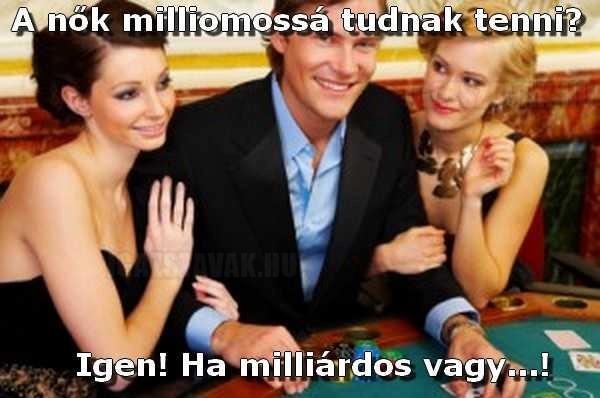 A nők milliomossá tudnak tenni