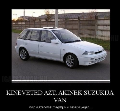 Kineveted azt, akinek Suzukija van...
