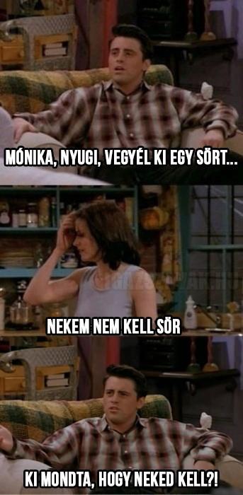 Mónika, nyugi!