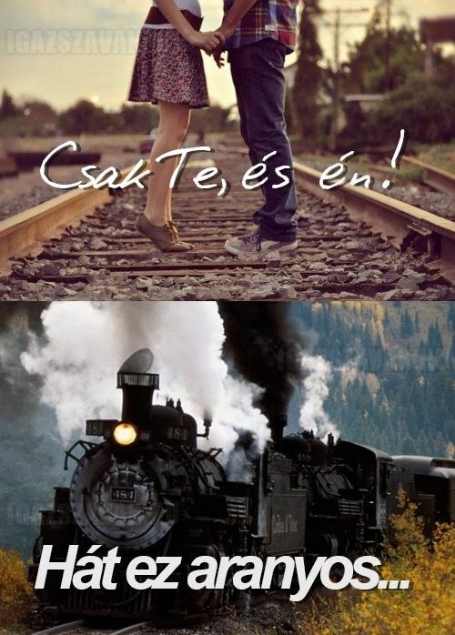Csak te, és én!