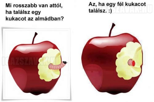 Mi rosszabb van attól, ha egy kukacot találsz az almádban