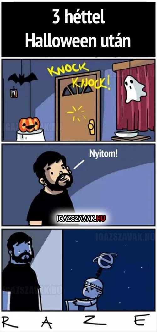 3 héttel Halloween után