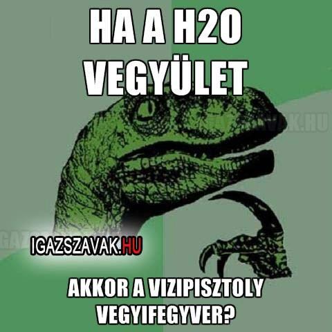 Ha a H2O vegyület...