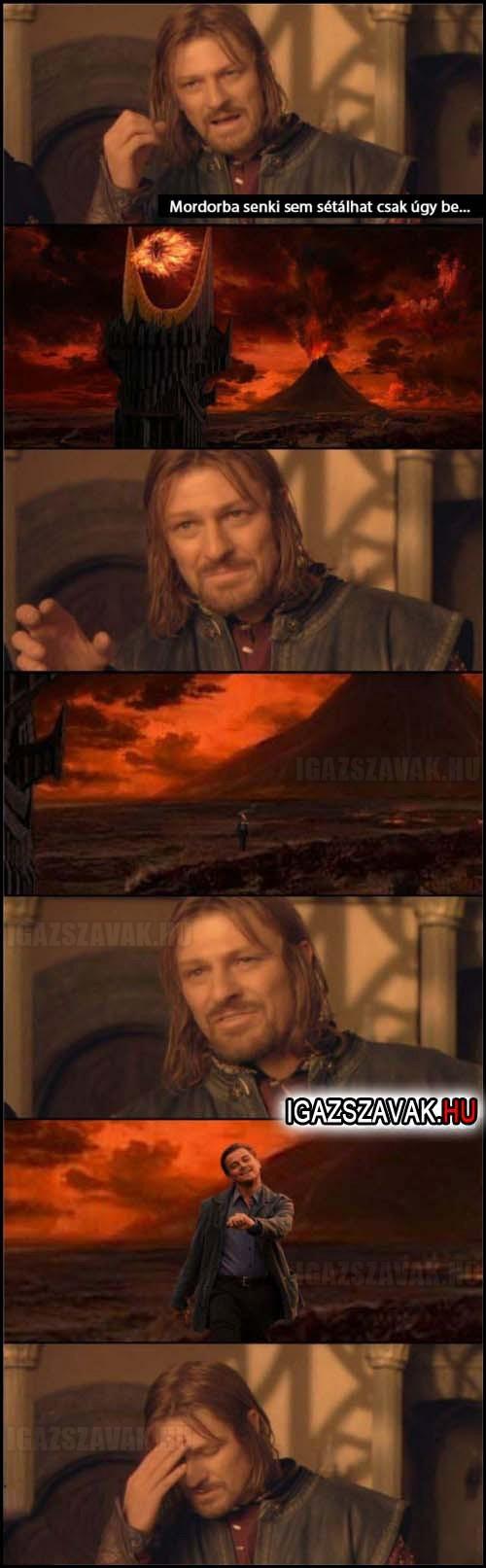 Mordorba senki sem sétálhat csak úgy be...