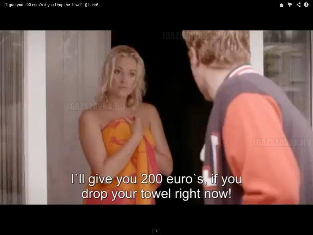 Adok 200 eurót ha most azonnal ledobod a törölközőt