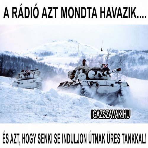 A rádió azt mondta havazik...