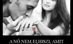 A nő nem elhiszi, amit a férfi ígér, hanem